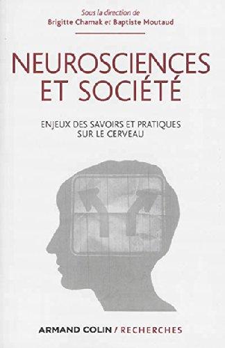 Neurosciences et société - Enjeux des savoirs et pratiques sur le cerveau