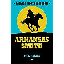 Arkansas Smith (Black Horse Western)