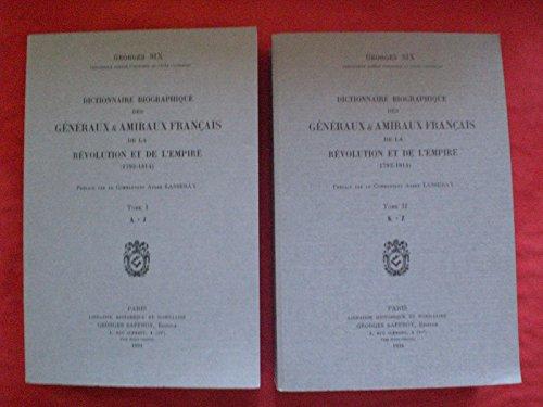 Dictionnaire biographique des généraux & amiraux français de la Révolution et de l'Empire (1792-1814) : 2 volumes