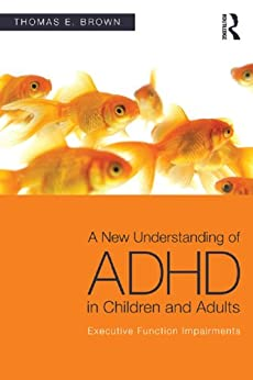 A New Understanding of ADHD in Children and Adults: Executive Function Impairments par [Brown, Thomas E.]