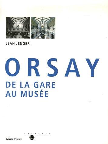 Orsay : De la gare au musée par Jean Jenger
