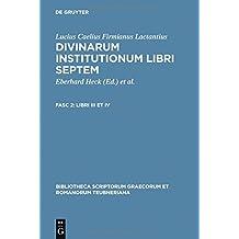Lucius Caelius Firmianus Lactantius: Divinarum institutionum libri septem: Libri III et IV (Bibliotheca scriptorum Graecorum et Romanorum Teubneriana)