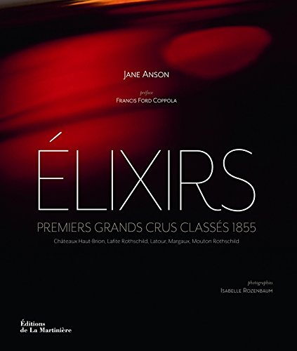 Elixirs : Premiers crus classés 1855 par Jane Anson