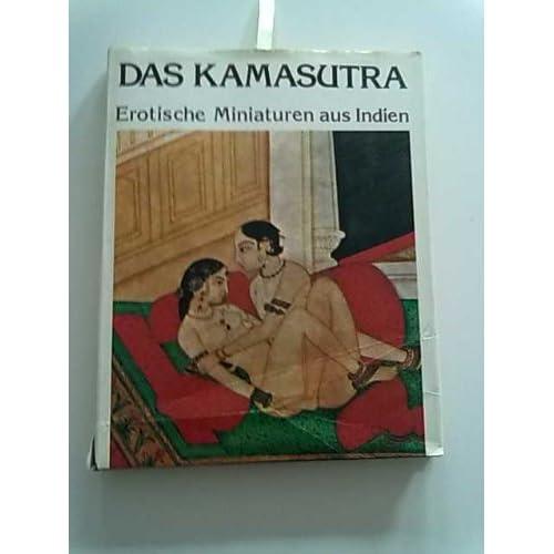 Das Kamasutra : erot. Miniaturen aus Indien.