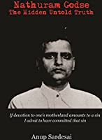 Nathuram Godse: The Hidden Untold Truth