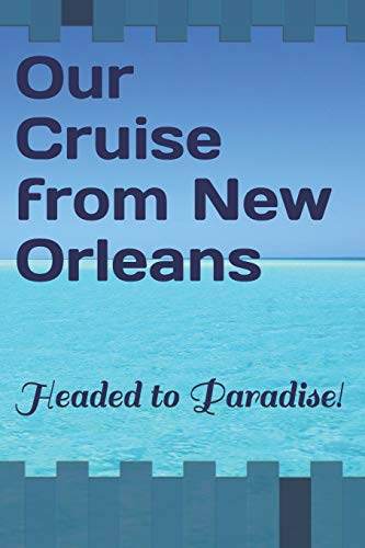 Our Cruise from New Orleans: Headed to Paradise! Royal Masquerade