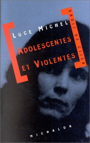 Adolescentes et violentes : Document