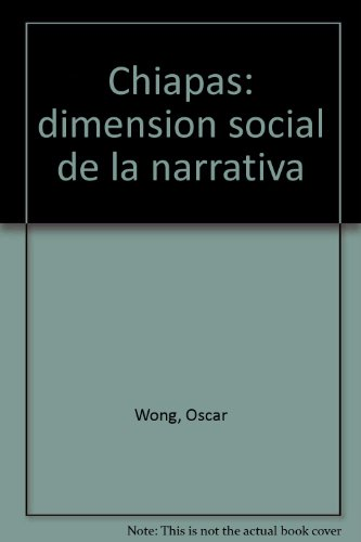 Chiapas: dimension social de la narrativa