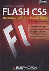 Apprendre Adobe Flash CS5 : Techniques créatives et nouveautés (Arzhur Caouissin)