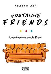 Nostalgie Friends par Kelsey Miller