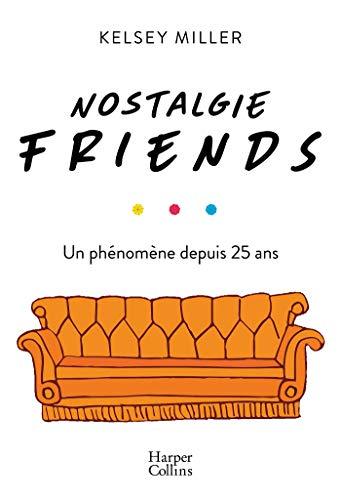 Nostalgie Friends: Un phénomène depuis 25 ans