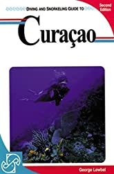 Diving and Snorkeling Guide to Curacao (Lonely Planet Diving & Snorkeling Great Barrier Reef) by George Lewbel Ph. D. (1997-04-06)
