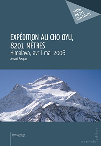 Expédition au Cho Oyu, 8201 mètres par Arnaud Pasquer
