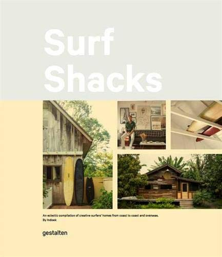 Surf Shacks: An Eclectic Compilation of Creative Surfer's Homes from Coast to Coast and Overseas