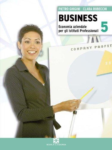 Business. Con bilancio e piano dei conti. Per la 5ª classe degli Ist. professionali: 2