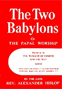The Two Babylons by [Hislop, Alexander]