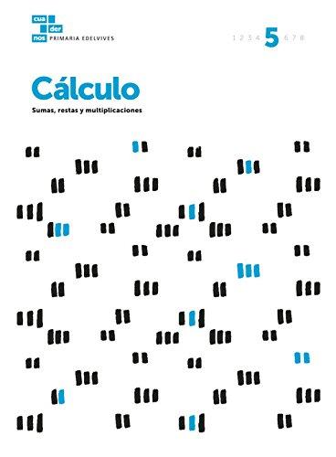 Cuadernos Cálculo 5 (Cuadernos de cálculo) por Área de Proyectos Educativos de Primaria Edelvives