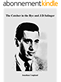 The Catcher in the Rye and J.D. Salinger (English Edition)