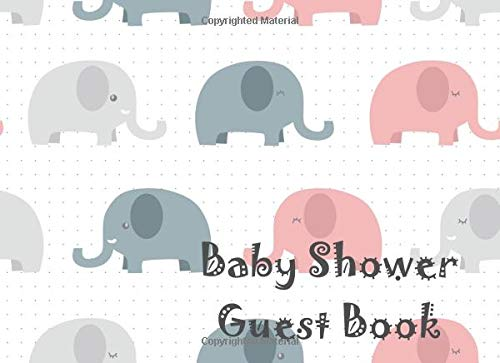 Baby Shower Guest Book: Elephant Design Cover.Book Sign in for newborn . (Baby Guest Book)