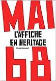 Mai 68 - L'Affiche en héritage