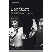 BON SCOTT:CAMINO DEL INFIERNO, VIDA Y MUERTE DE LA (Memorias)