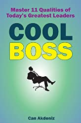 Cool Boss: Master 11 Qualities of Today's Greatest Leaders
