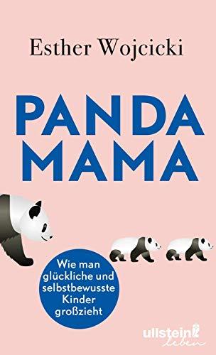 Panda Mama: Wie man glückliche und selbstbewusste Kinder großzieht