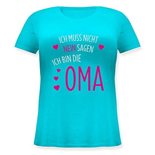 Oma - Ich muss Nicht Nein Sagen Ich Bin Die Oma - Lockeres Damen-Shirt in Großen Größen mit Rundhalsausschnitt Türkis