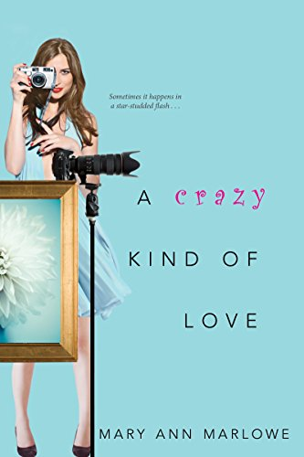 A Crazy Kind of Love (Flirting with Fame Book 2) by [Marlowe, Mary Ann]