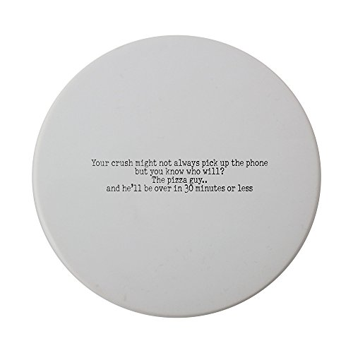 ceramic-round-coaster-with-your-crush-might-not-always-pick-up-the-phone-but-you-know-who-will-the-p