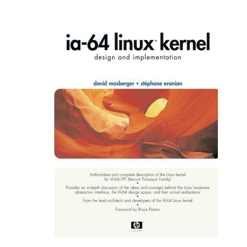 IA-64 Linux Kernel: Design and Implementation by David Mosberger Stephane Eranian(2002-02-09)