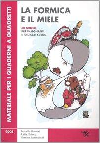 La formica e il miele. 60 giochi per insegnanti e ragazzi svegli