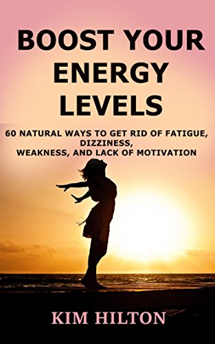 Boost Your Energy Levels: 60 Natural Ways to Get Rid