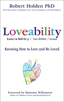 Loveability: Knowing How to Love and Be Loved par [Holden, Robert]