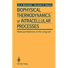 Biophysical Thermodynamics of Intracellular Processes: Molecular Machines of the Living Cell