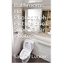Bathrooms Hd Photograph Picture book Super Clear Photos (English Edition)