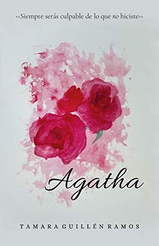 Agatha (Trilogía Agatha 1) de Tamara Guillén Ramos