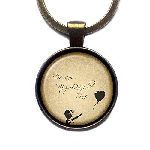 Dream Big Little One Traumgroßer Kleiner Keychain Bronze Schlüsselanhänger