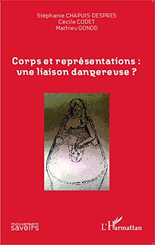 Corps et représentations: une liaison dangereuse ? (Mouvements des Savoirs) par Stéphanie Chapuis-Després