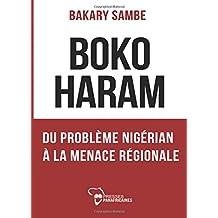 BOKO HARAM  Du probléme nigérian à la menace régionale: Boko Haram