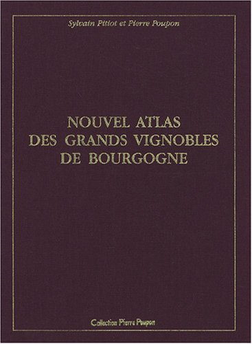 Nouvel atlas des grands vignobles de Bourgogne : 2 volumes par Pierre Poupon, Sylvain Pitiot