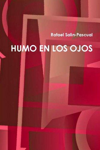 HUMO EN LOS OJOS por Rafael J. Salin-Pascual