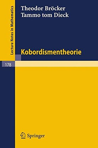 Kobordismentheorie (Lecture Notes in Mathematics, Band 178)