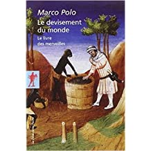 Le devisement du monde de Marco POLO ,Paul PELLIOT (Compilateur),Arthur Christopher MOULE (Compilateur) ( 3 mars 2011 )