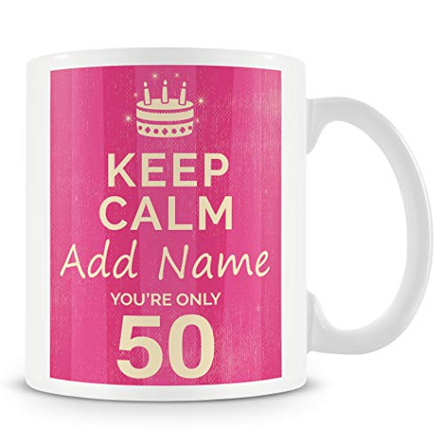 Personalised Keep Calm You're Only 50 Mug