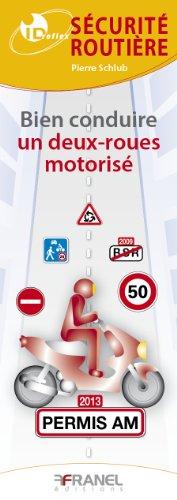 Sécurité routière : Bien conduire un deux-roues motorisé. Permis AM 2014