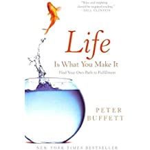 [(Life Is What You Make It)] [by: Peter Buffett]