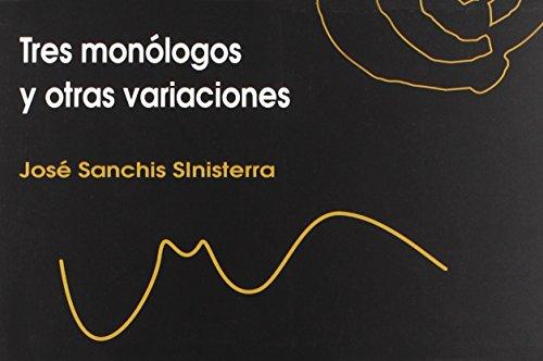 Tres monólogos y otras variaciones por José Sanchis Sinisterra