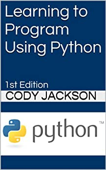 Learning to Program Using Python: 1st Edition (English Edition) di [Jackson, Cody]