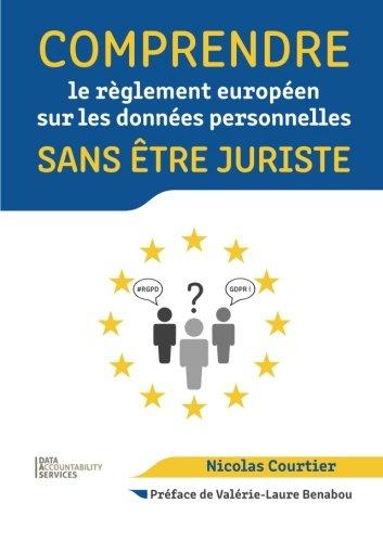 Comprendre le rglement europen sur les donnes personnelles sans tre juriste